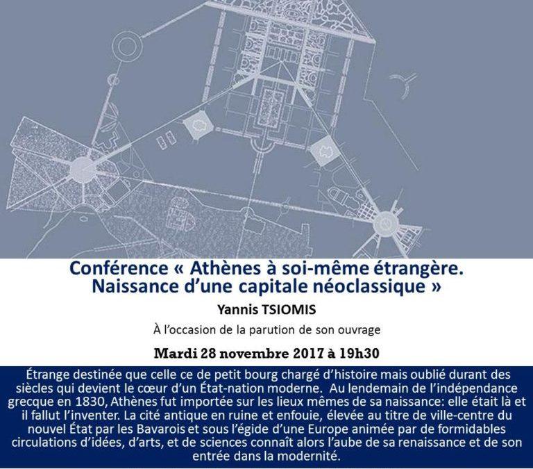 Conférence « Athènes à soi-même étrangère. Naissance d'une capitale néoclassique » Yannis TSIOMIS, à l'occasion de la parution de son ouvrage, mardi 28 novembre à 19h30