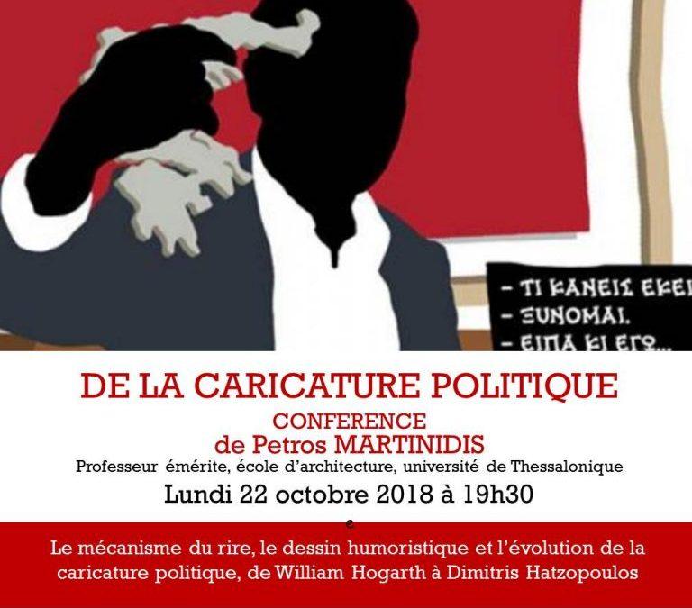 Conférence « De la caricature politique » Petros MARTINIDIS, lundi 22 octobre 2018 à 19h30