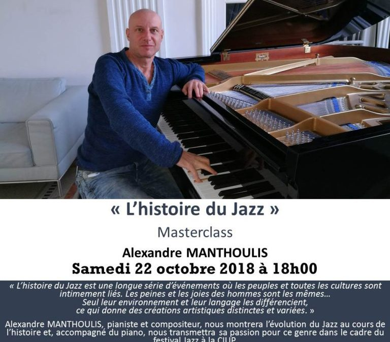 Masterclass « L'histoire du Jazz » Alexandre MANTHOULIS, samedi 20 octobre 2018 à 18h00
