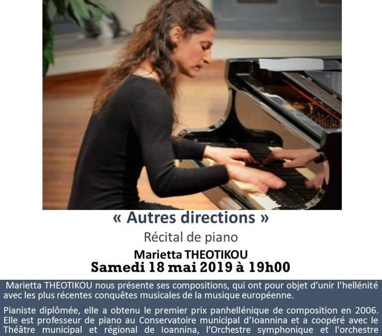 «Autres directions», Récital de piano par Marietta THEOTIKOU. Samedi 18 Mai 2019 à 19h00